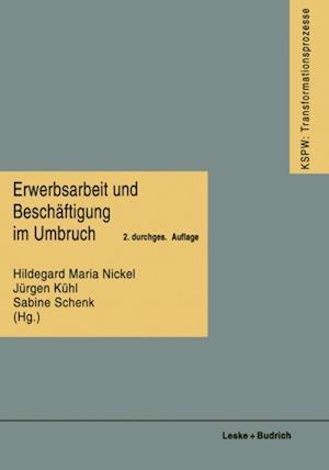 Erwerbsarbeit und Beschaftigung im Umbruch af Hildegard Maria Nickel, Sabine Schenk, Jurgen Kuhl