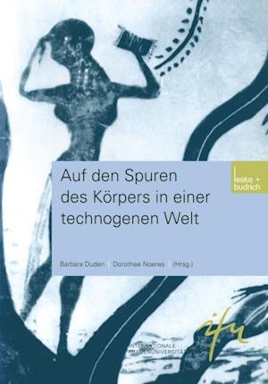 Auf den Spuren des Korpers in einer technogenen Welt