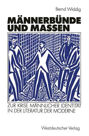 Mannerbunde und Massen af Bernd Widdig
