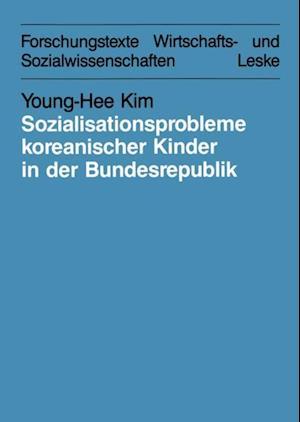 Sozialisationsprobleme koreanischer Kinder in der Bundesrepublik Deutschland af Young-Hee Kim