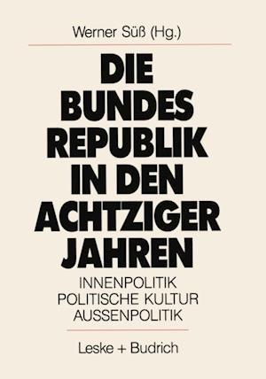 Die Bundesrepublik in den achtziger Jahren