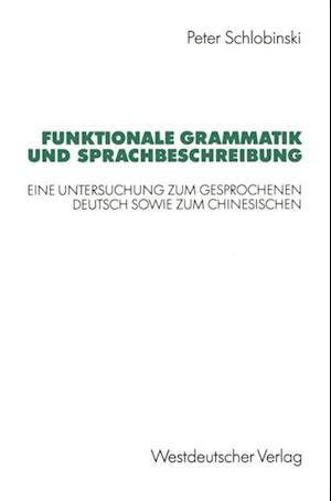 Funktionale Grammatik und Sprachbeschreibung af Peter Schlobinski