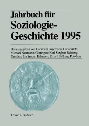 Jahrbuch fur Soziologiegeschichte 1995 af Michael Neumann, Erhard Stolting, Ilja Srubar