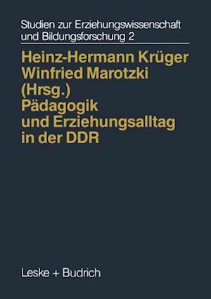 Padagogik und Erziehungsalltag in der DDR