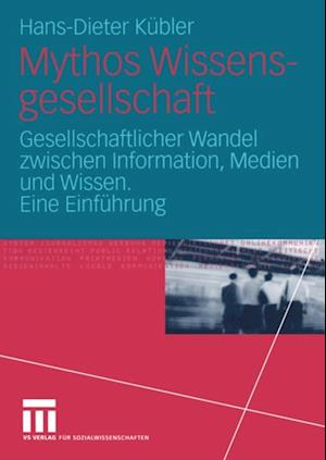 Mythos Wissensgesellschaft af Hans-Dieter Kubler