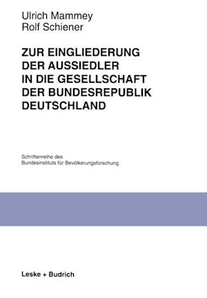 Zur Eingliederung der Aussiedler in die Gesellschaft der Bundesrepublik Deutschland af Ulrich Mammey, Rolf Schiener