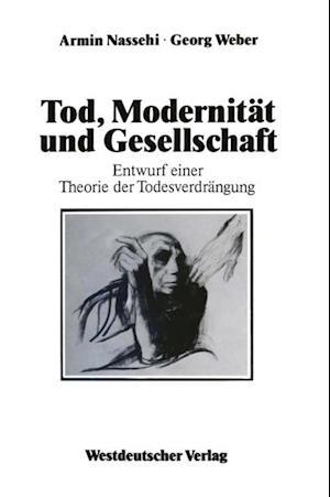 Tod, Modernitat und Gesellschaft af Georg Weber