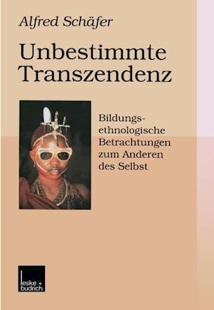 Unbestimmte Transzendenz af Alfred Schafer