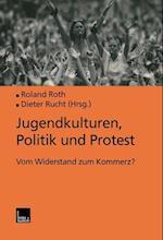 Jugendkulturen, Politik Und Protest af Roland Roth