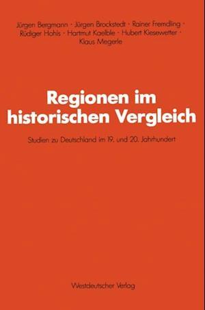 Regionen im historischen Vergleich af Hartmut Kaelble, Rudiger Hohls, Hubert Kiesewetter