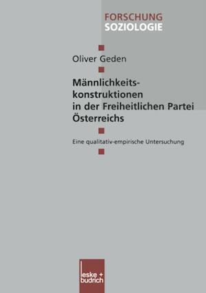 Mannlichkeitskonstruktionen in der Freiheitlichen Partei Osterreichs af Oliver Geden