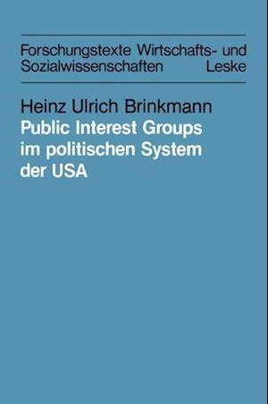 Public Interest Groups im politischen System der USA af Heinz Ulrich Brinkmann