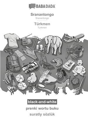 BABADADA black-and-white, Sranantongo - Türkmen, prenki wortu buku - suratly sözlük