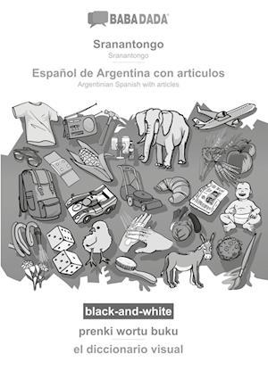 BABADADA black-and-white, Sranantongo - Español de Argentina con articulos, prenki wortu buku - el diccionario visual