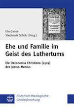 Ehe Und Familie Im Geist Des Luthertums (Historisch theologische Genderforschung, nr. 6)