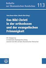 Das Bild Christi in Der Orthodoxen Und Der Evangelischen Frommigkeit (Beihefte zur Okumenischen Rundschau, nr. 113)