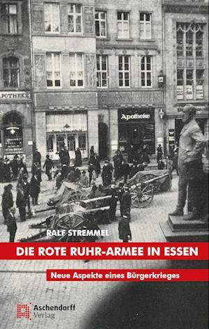 Die rote Ruhr-Armee in Essen