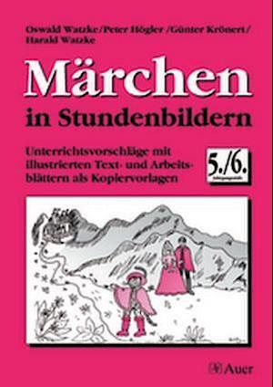 Märchen in Stundenbildern, Klasse 5/6