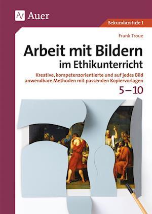 Arbeit mit Bildern im Ethikunterricht 5-10