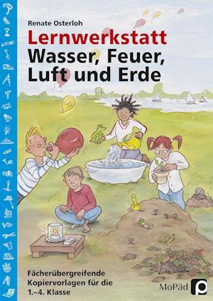 Lernwerkstatt: Wasser, Feuer, Luft und Erde