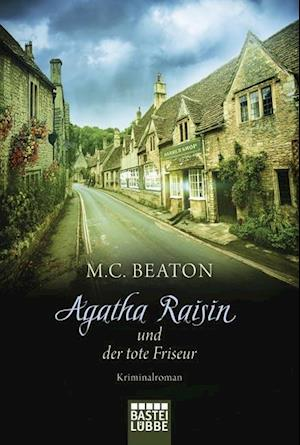 Agatha Raisin 08 und der tote Friseur