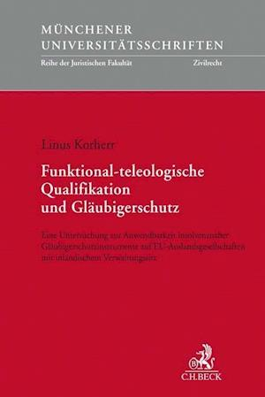 Funktional-teleologische Qualifikation und Gläubigerschutz