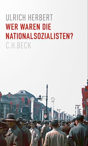Wer waren die Nationalsozialisten?