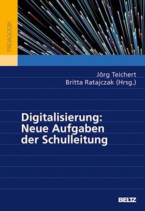 Digitalisierung: Neue Aufgaben der Schulleitung