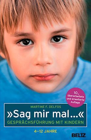 »Sag mir mal ...« Gesprächsführung mit Kindern (4 - 12 Jahre)