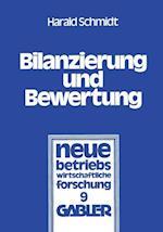 Bilanzierung Und Bewertung (Neue Betriebswirtschaftliche Forschung (NBF), nr. 9)