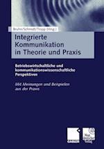 Integrierte Kommunikation in Theorie Und Praxis