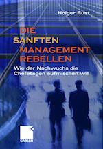 Die Sanften Managementrebellen af Holger Rust