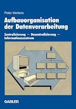 Aufbauorganisation der Datenverarbeitung af Peter Mertens