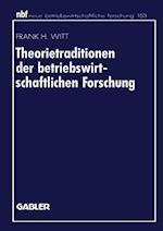 Theorietraditionen der Betriebswirtschaftlichen Forschung af Frank H. Witt