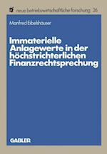 Immaterielle Anlagewerte in Der Hochstrichterlichen Finanzrechtsprechung (Neue Betriebswirtschaftliche Forschung, nr. 26)