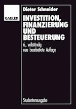 Investition, Finanzierung und Besteuerung af Dieter Schneider