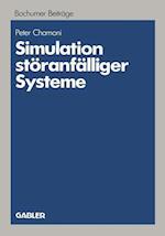 Simulation Storanfalliger Systeme (Bochumer Beitreage Zur Unternehmungsfeuhrung Und Unternehmen, nr. 29)