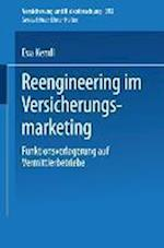 Reengineering Im Versicherungsmarketing (Versicherung Und Risikoforschung, nr. 392)