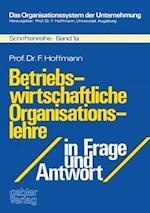 Betriebswirtschaftliche Organisationslehre in Frage und Antwort af Friedrich Hoffmann