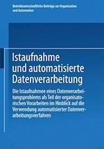 Istaufnahme Und Automatisierte Datenverarbeitung (Betriebswirtschaftliche Beitrage Zur Organisation Und Automa, nr. 15)