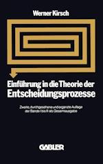 Einfuhrung in Die Theorie Der Entscheidungsprozesse af Werner Kirsch
