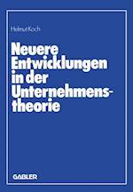 Neuere Entwicklungen in Der Unternehmenstheorie af Helmut Koch