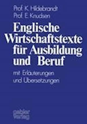 Bog, paperback Englische Wirtschaftstexte fur Ausbildung und Beruf af Karin Hildebrandt