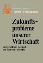 Zukunftsprobleme Unserer Wirtschaft (Neue Betriebswirtschaftliche Forschung, nr. 8)