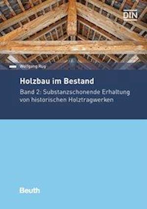 Holzbau im Bestand - Historische Holztragwerke