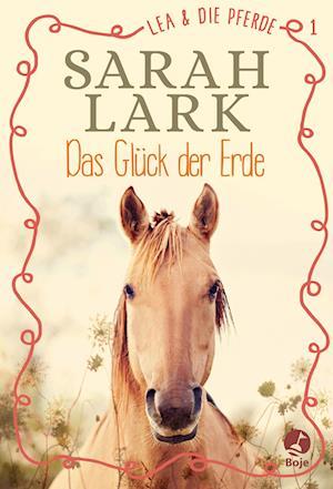 Lea und die Pferde 1 - Das Glück der Erde