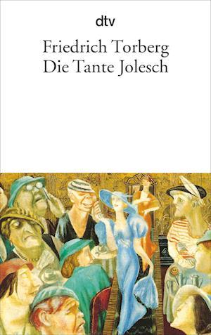 Die Tante Jolesch oder Der Untergang des Abendlandes in Anekdoten