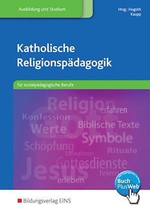 Katholische Religionspädagogik für sozialpädagogische Berufe