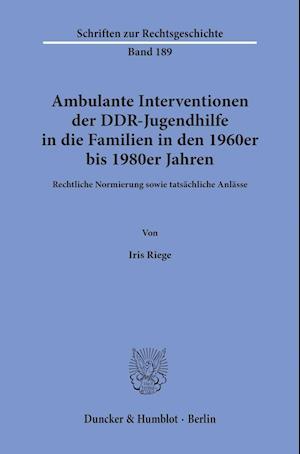 Ambulante Interventionen der DDR-Jugendhilfe in die Familien in den 1960er bis 1980er Jahren.
