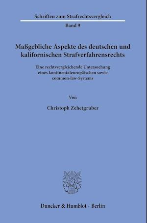 Maßgebliche Aspekte des deutschen und kalifornischen Strafverfahrensrechts.